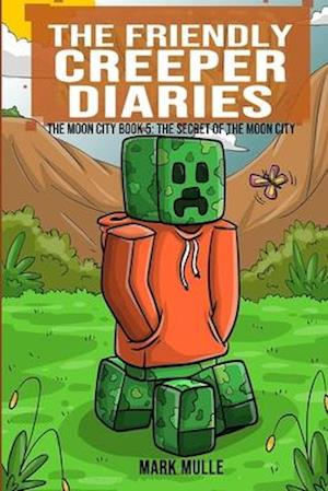 Bog, paperback The Friendly Creeper Diaries af Mark Mulle