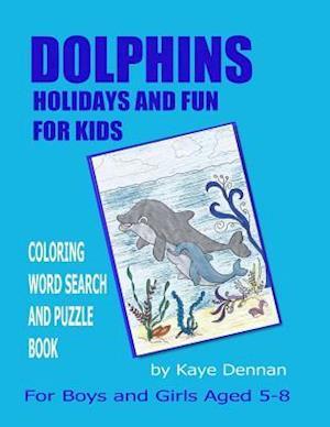 Bog, paperback Dolphins Holidays and Fun for Kids af Kaye Dennan
