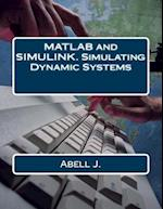 MATLAB and Simulink. Simulating Dynamic Systems