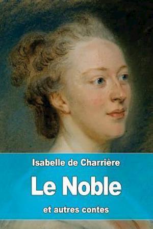 Bog, paperback Le Noble Et Autres Contes af Isabelle De Charriere