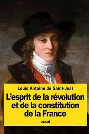 L'Esprit de La Revolution Et de La Constitution de La France
