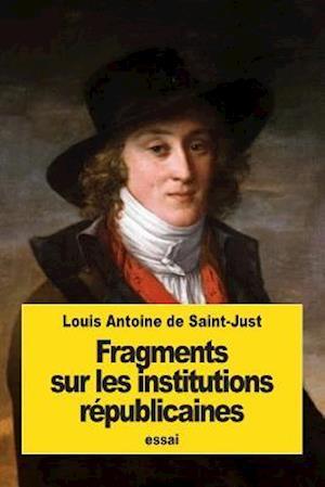 Fragments Sur Les Institutions Republicaines