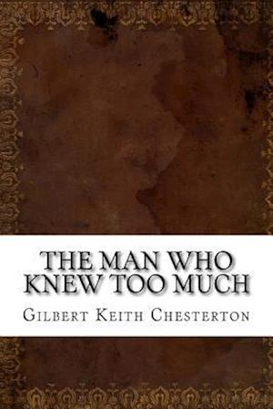 Bog, paperback The Man Who Knew Too Much af Gilbert Keith Chesterton