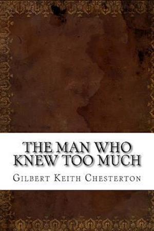 Bog, paperback The Man Who Knew Too Much af G. K. Chesterton