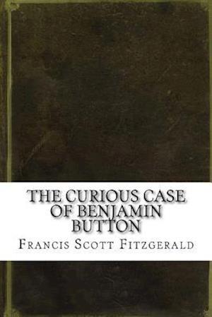 Bog, paperback The Curious Case of Benjamin Button af Francis Scott Fitzgerald