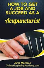 How to Get a Job and Succeed as a Acupuncturist