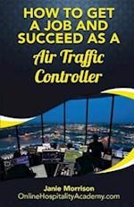 How to Get a Job and Succeed as a Traffic Controller