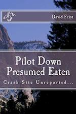 Pilot Down Presumed Eaten