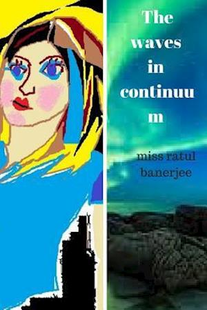 Bog, paperback The Waves in Continuum af Miss Ratul Banerjee