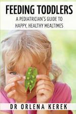 Feeding Toddlers. af Dr Orlena Kerek