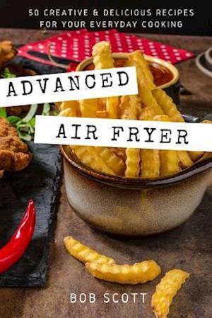 Bog, paperback Advanced Air Fryer af Bob Scott