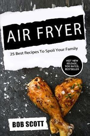 Bog, paperback Air Fryer af Bob Scott