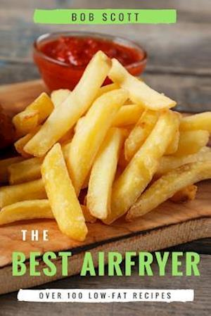Bog, paperback The Best Air Fryer af Bob Scott