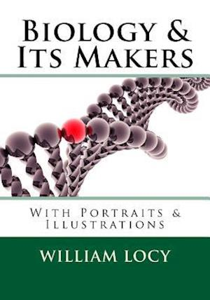 Biology and Its Makers