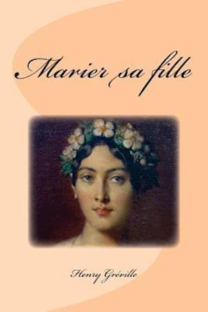 Bog, paperback Marier Sa Fille af Henry Greville