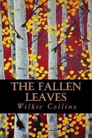Bog, paperback The Fallen Leaves af Wilkie Collins