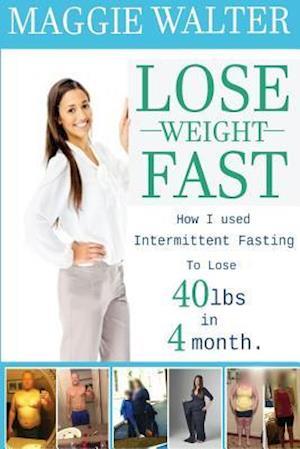 Bog, paperback Lose Weight Fast af Maggie Walter