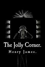 The Jolly Corner by Henry James.