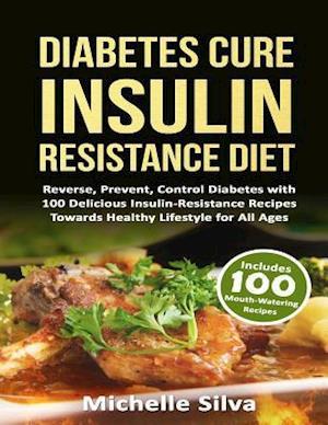 Bog, paperback Diabetes Cure Insulin-Resistance Diet af Michelle Silva