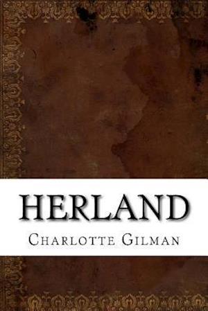 Bog, paperback Herland af Charlotte Perkins Gilman