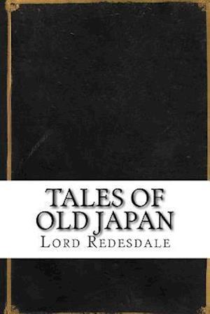 Bog, paperback Tales of Old Japan af Lord Redesdale