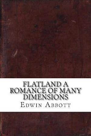 Bog, paperback Flatland a Romance of Many Dimensions af Edwin Abbott Abbott