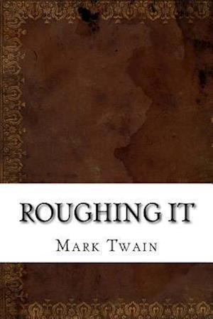 Bog, paperback Roughing It af Twain Mark