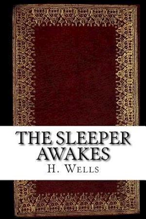Bog, paperback The Sleeper Awakes af H. G. Wells