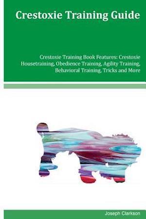 Bog, paperback Crestoxie Training Guide Crestoxie Training Book Features af Joseph Clarkson