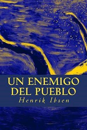 Bog, paperback Un Enemigo del Pueblo af Henrik Ibsen