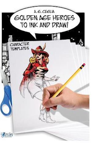 Bog, paperback Golden Age Heroes to Ink and Draw! Character Template - Pocket Book! af A. G. Ceglia