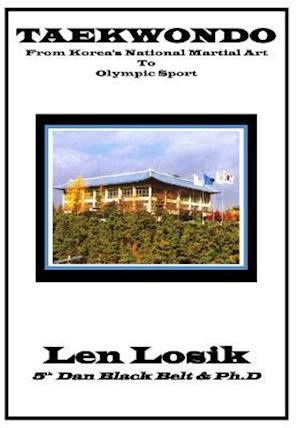 Bog, paperback Taekwondo, from Korea's National Martial Art to Olympic Sport af Len Losik Ph. D.