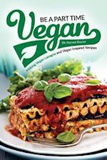 Be a Part Time Vegan - Making Vegan Lasagna and Vegan Inspired Recipes