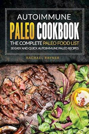 Bog, paperback Autoimmune Paleo Cookbook - The Complete Paleo Food List af Rachael Rayner