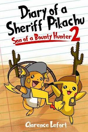 Bog, paperback Diary of a Sheriff Pikachu 2 Son of a Bounty Hunter af MR Clarence Lefort