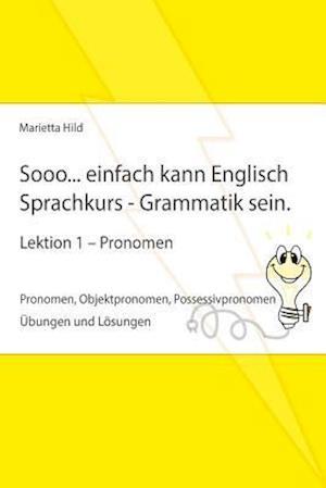 Sooo... Einfach Kann Englisch Sprachkurs - Grammatik Sein - Lektion 1