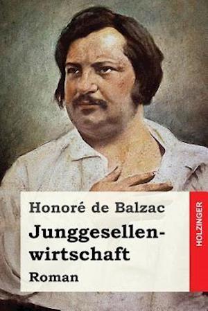 Bog, paperback Junggesellenwirtschaft af Honoré de Balzac