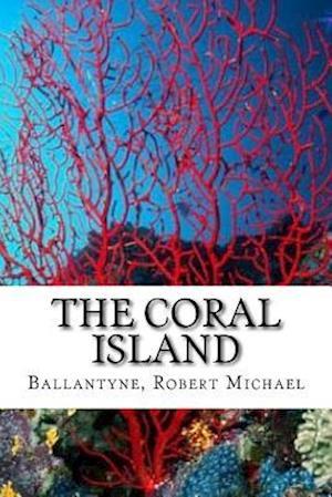 Bog, paperback The Coral Island af Ballantyne Robert Michael