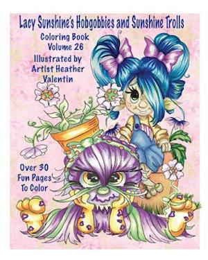 Bog, paperback Lacy Sunshine's Hobgobbies and Sunshine Trolls Coloring Book af Heather Valentin