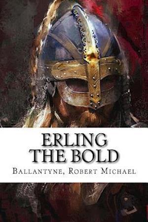 Bog, paperback Erling the Bold af Ballantyne Robert Michael