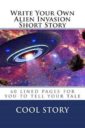 Bog, paperback Write Your Own Alien Invasion Short Story af Cool Story