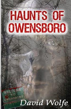 Bog, paperback Haunts of Owensboro af David Wolfe