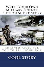 Write Your Own Military Science Fiction Short Story