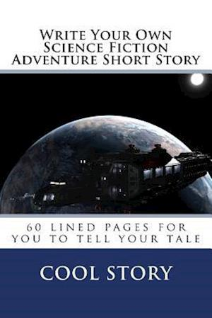 Write Your Own Science Fiction Adventure Short Story