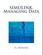 Simulink. Managing Data af Mendel H