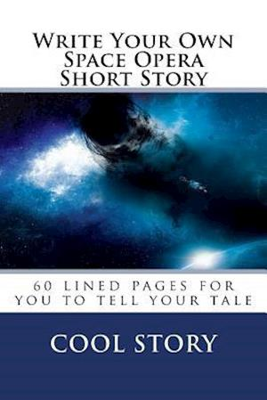 Bog, paperback Write Your Own Space Opera Short Story af Cool Story