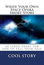 Write Your Own Space Opera Short Story