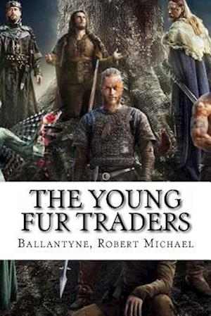 Bog, paperback The Young Fur Traders af Ballantyne Robert Michael