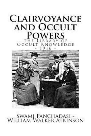 Bog, paperback The Library of Occult Knowledge af William Walker Atkinson, Swami Panchadasi
