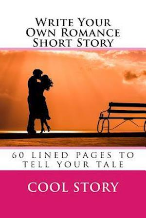 Bog, paperback Write Your Own Romance Short Story af Cool Story